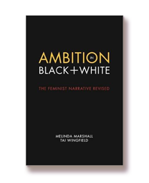 Ambition in Black and White: The Feminist Narrative Revised